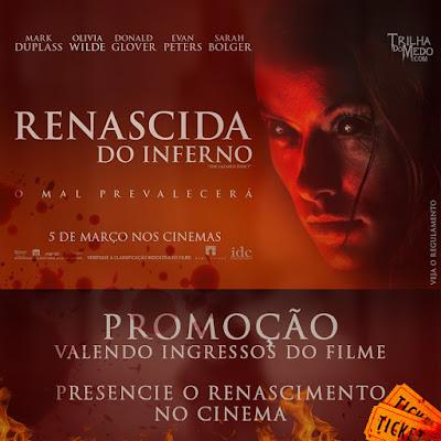 PROMOÇÃO Renascida do Inferno Concorra a ingressos do filme