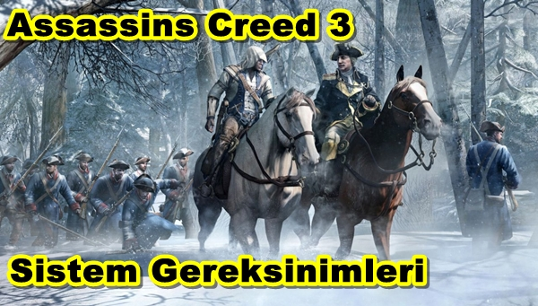 Assassin's Creed 3 PC Sistem Gereksinimleri
