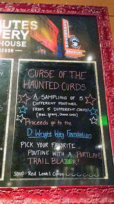 Curse of the Haunted Curds, a Poutine Pop-up with proceeds to the D Wright Way Foundation featured 5 poutines from 5 chefs for $10 at Deschutes Brewery Portland Public House