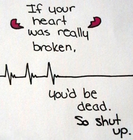 If Your Heart Was Really Broken.. - Quote