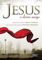Jesus o Divino amigo - Antonio Demarchi, Irmão Virgílio