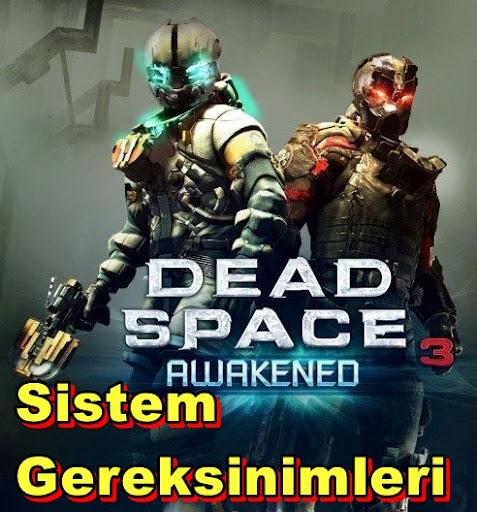 Dead Space 3: Awakened PC Sistem Gereksinimleri