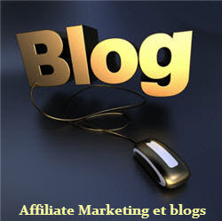 Affiliate Marketing et blogs - Gagner de l'argent en ligne sur internet
