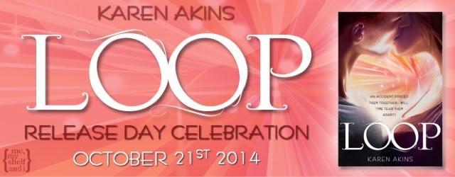Release Day Blast: Loop By Karen Akins