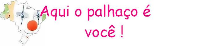 CIRCO BRASIL Aqui o palhaço é você !!!!