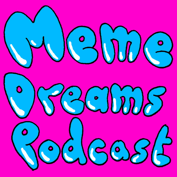 Meme Dreams Podcast