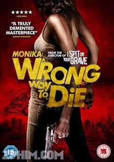 Sai Lầm Chết Người - Monika: A Wrong Way To Die (2014) Poster