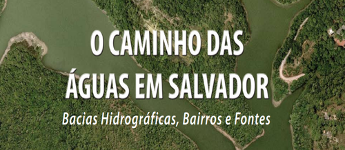 CONHEÇA OS CAMINHOS DAS ÁGUAS - SALVADOR - BA