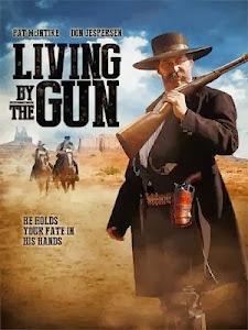 Súng Là Mạng Sống - Living By The Gun poster