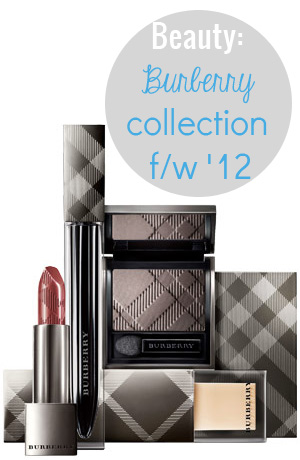 Beauty: Burberry collection f/w '12