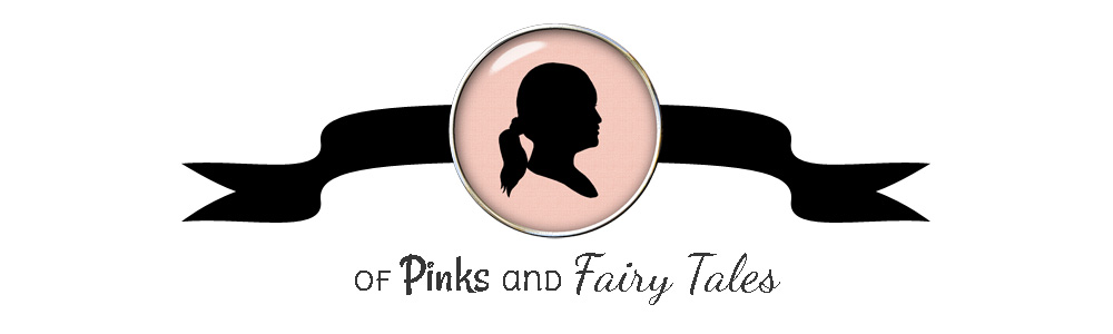 Of Pinks and Fairy Tales