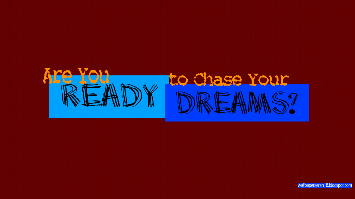 Wallpaper Keren : Chase Your Dreams