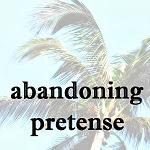Abandoning Pretense