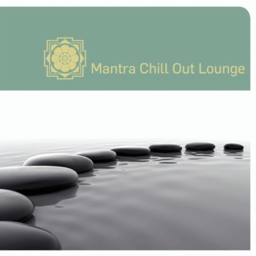 Mantra Chill Out Lounge By Various Artists Devotional Album MP3 Songs