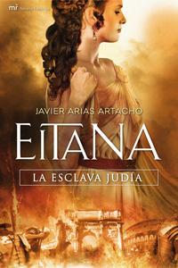 """Eitana, la esclava judía"", de Javier Arias Artacho"
