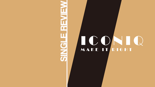 Iconiq - Make it right | Single review