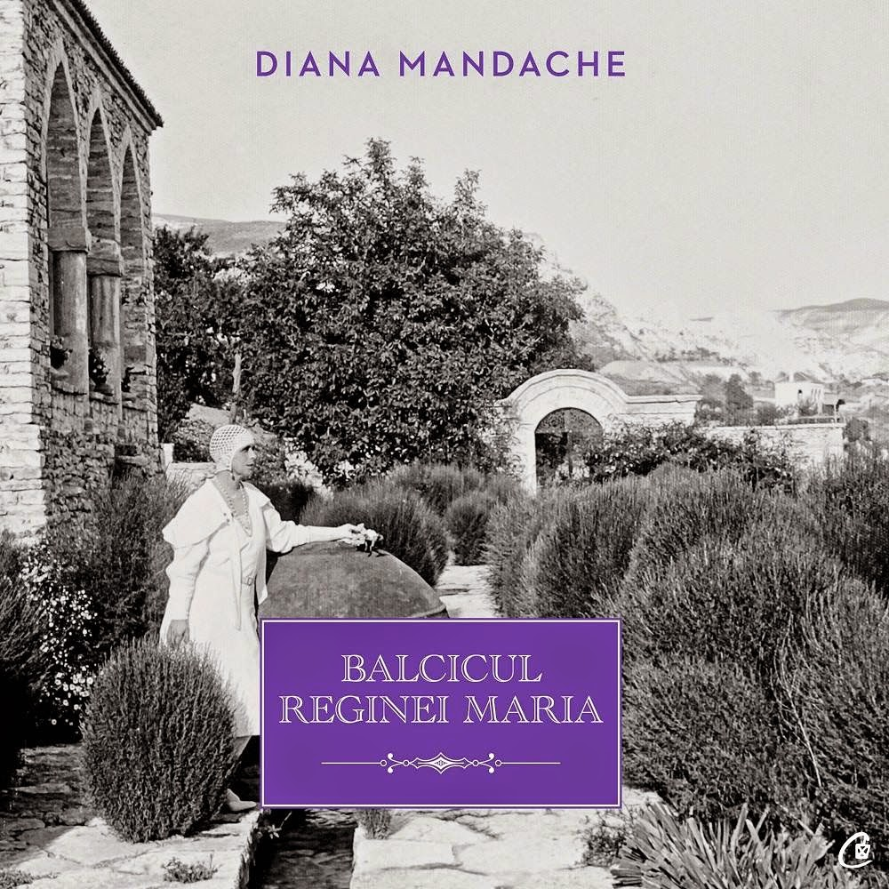 Balcicul Reginei Maria, de Diana Mandache