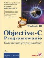 Objective-C. Vademecum profesjonalisty. Wydanie III  Autor: Stephen G. Kochan - Data wydania: 2011/12 - Stron: 496