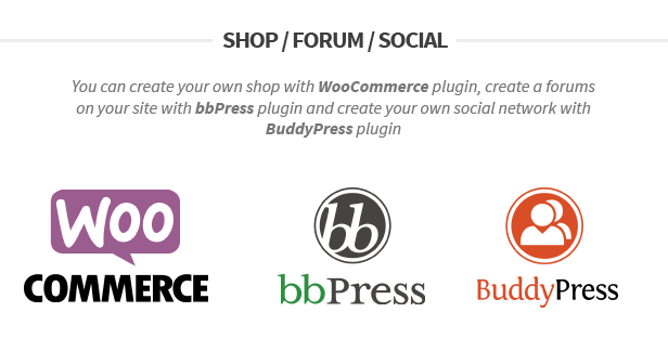 WooCommerce, bbPress and BuddyPress supports