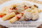 Creamy Rigatoni w/ Sausage and Red Peppers