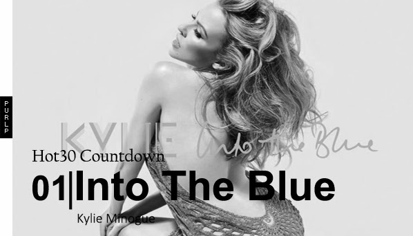 Hot30 Countdown 24 28 February 2014 Kylie Minogue Into The Blue
