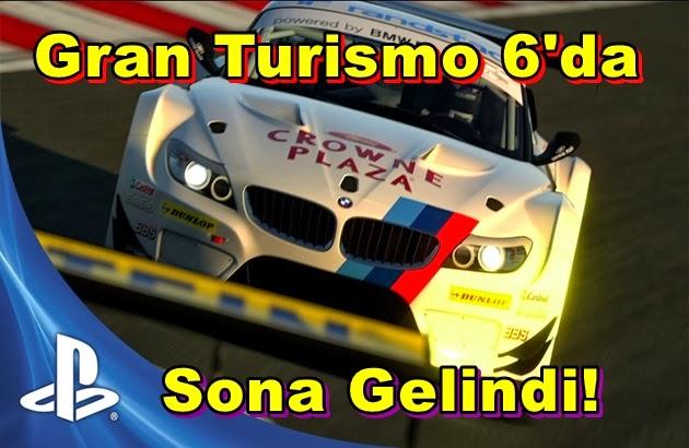 Gran Turismo 6'da Sona Gelindi!