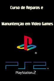 Download - Curso Reparos e Manutenções em PS2