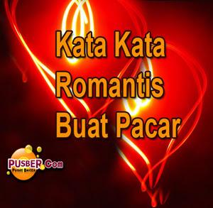 Kata Kata Romantis Buat Pacar, Kumpulan Kata-Kata Romantis