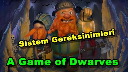 A Game of Dwarves Sistem Gereksinimleri