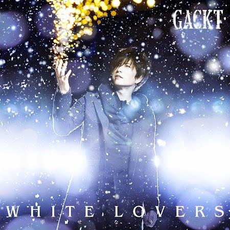 WHITE LOVERS -Shiawase na TOKI- - GACKT