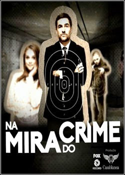 Na Mira do Crime: O Filme BDRip AVI Dual Áudio + RMVB Dublado