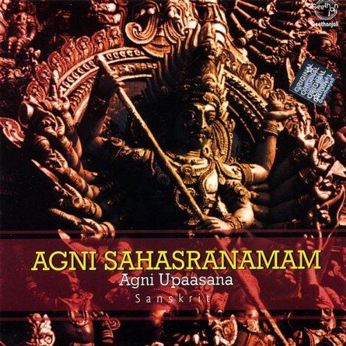 Agni Sahasranamam Agni Upaasana By Prof.Thiagarajan & Sanskrit Scholars Devotional Album MP3 Songs