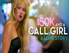فيلم $50K and a Call Girl: A Love Story