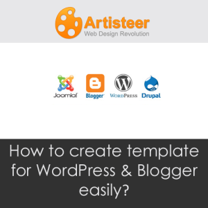 Bagaimana Cara Membuat Template Blogger dan Wordpress dengan Mudah?