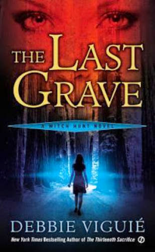 Early Review The Last Grave By Debbie Viguie