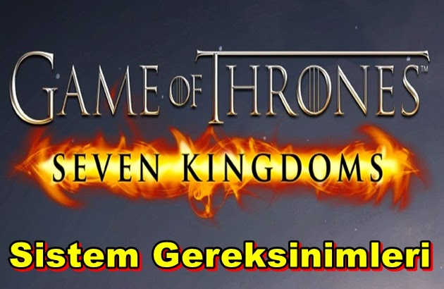 A Game Of Thrones MMO PC Sistem Gereksinimleri