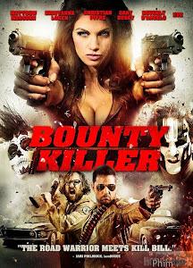 Sát Thủ Săn Tiền Thưởng - Bounty Killer poster