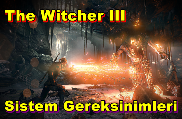 The Witcher III PC Sistem Gereksinimleri