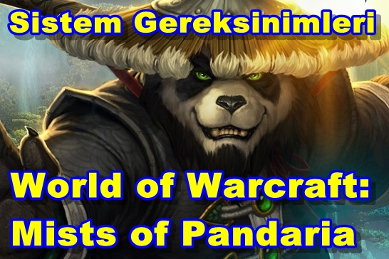 World of Warcraft: Mists of Pandaria Sistem Gereksinimleri