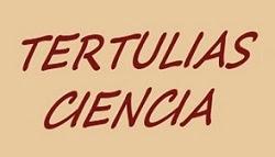 Tertulias Ciencia