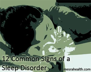 common sleep disorder signs 12 Common Signs of a Sleep Disorder