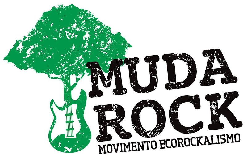 Projeto MudaRock: Nunca foi tão legal preservar o meio ambiente