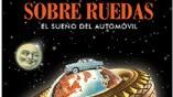«Полный вперед, или, мечты автомобиля» / Sobre Ruedas: el sueño del automóvil
