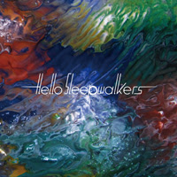 Hello Sleepwalkers debut album