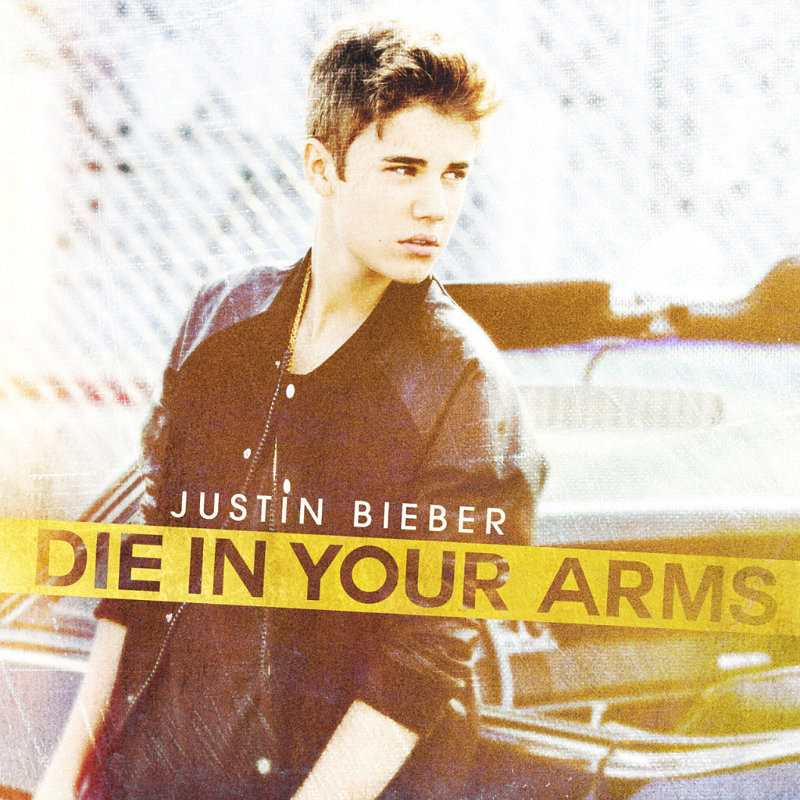 justin bieber die in your arms lyrics.jpg