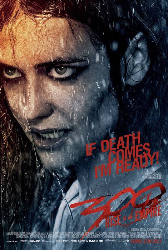 300 RISE OF AN EMPIRE Eva Green as Artemisia IF DEATH COMES I'M READY!