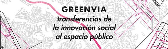 #greenvia: transferencias de la innovación social al espacio público