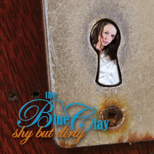 CD Recensie: The Blue Clay - Shy But Dirty