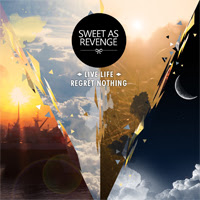 Download Lagu Sweet As Revenge - Live Life Regret Nothing Full Album