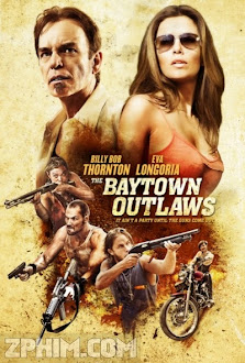 Tội Phạm Vùng Vịnh - The Baytown Outlaws (2012) Poster